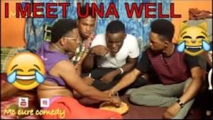 Video: I MEET UNA WELL (COMEDY SKITS)  - Latest 2018 Nigerian Comedy